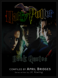 Book cover for a compilation of quotes that I put together for the Harry Potter book series, written by J.K. Rowling.